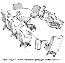 """""""I'm sorry, ...not comfortable giving you my fax number."""""""