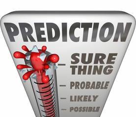 Prediction Thermometer Sure Thing Possible Probable Likely Outco