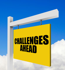 Challenges ahead sign on blue sky