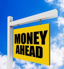 Money ahead sign on blue sky