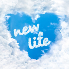 new life word inside love cloud blue sky only