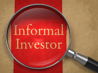 Informal Investor through Magnifying Glass.