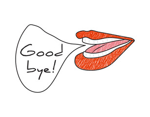 "Hand-drawn woman's mouth with letter ""Good bye!"""