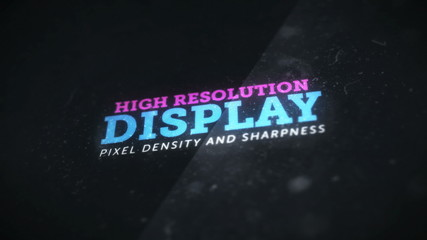 High resolution display with great pixel density and sharpness