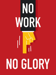 Word NO WORK NO GLORY
