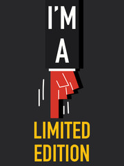 Word  I AM A LIMITED EDITION