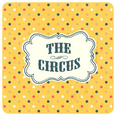 The circus abstract background. Vector