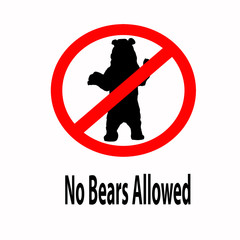 No Bears  Allowed Sign Over White