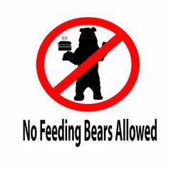 No Feeding Bears  Allowed Sign Over White