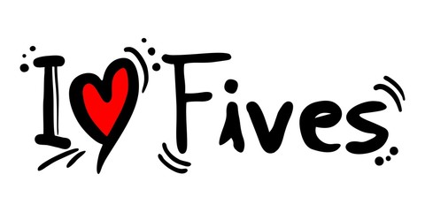 Fives love