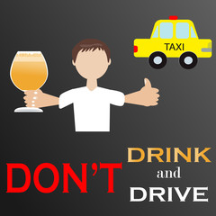Don't drink and drive and take the Taxi