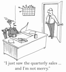 """""""I just saw the quarterly sales... and I'm not merry."""""""