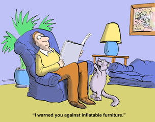 """I warned you against inflatable furniture."""