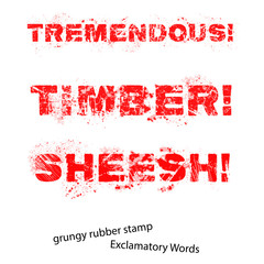 Grunge rubber stamp with text Tremendous Timber Sheesh ,vector i