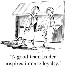 """A good team leader inspires intense loyalty."""