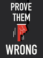 Word PROVE THEM WRONG