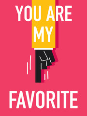 Word YOU ARE MY FAVORITE