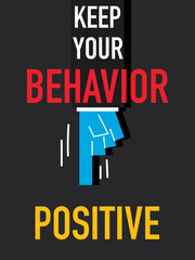 Word KEEP YOUR BAHAVIOR POSITIVE