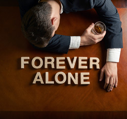 Phrase Forever Alone and devastated man composition