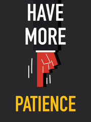 Word HAVE MORE PATIENCE