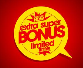 Extra super bonus limited time.