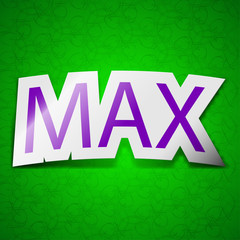 maximum icon sign. Symbol chic colored sticky label on green