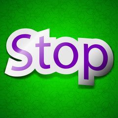 Stop icon sign. Symbol chic colored sticky label on green