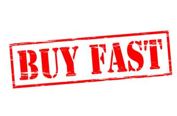 Buy fast