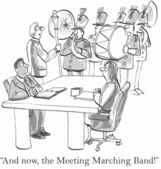 """And now, the Meeting Marching Band!"""