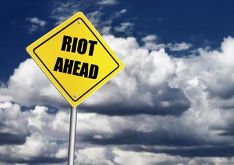 Riot ahead sign