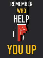 Word REMEMBER WHO HELP YOU UP