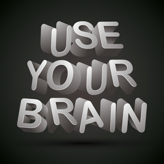 Use your brain phrase made with 3d letters.