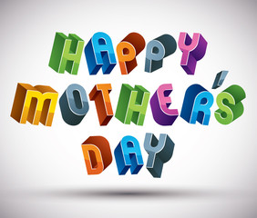 Happy Mother's Day greeting phrase made with 3d retro style ge