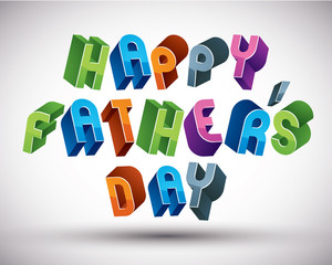 Happy Father's Day greeting card with phrase made with 3d retr