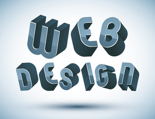 Web Design advertising phrase made with 3d retro style geometric