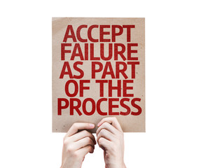 Accept Failure As Part Of The Process card
