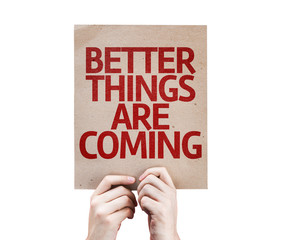 Better Things Are Coming card isolated on white background