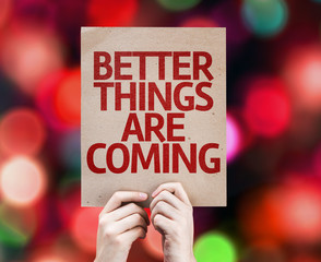 Better Things Are Coming card written on colorful background