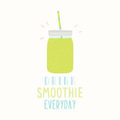 Drink smoothie everyday. Cute hand drawn jar.