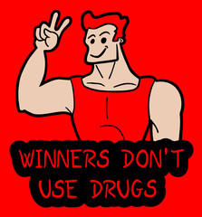 Winners don't use drugs message