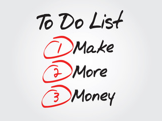 Hand writing Make More Money in To Do List, vector concept