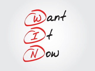 Hand writing Want It Now (WIN), vector concept background