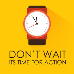 Its Time for Action Dont Wait Concept with Watch Ticking