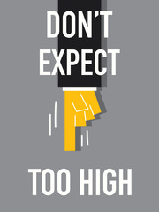 Word DO NOT EXPECT TOO HIGH