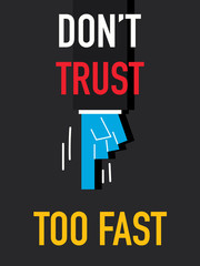 Word DO NOT TRUST TOO FAST
