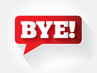 Bye text message bubble, vector background