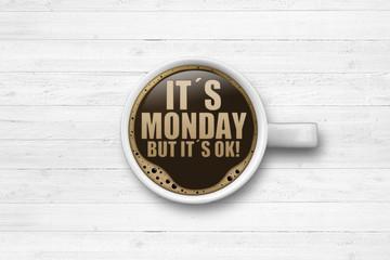 It´s Monday But it´s ok!