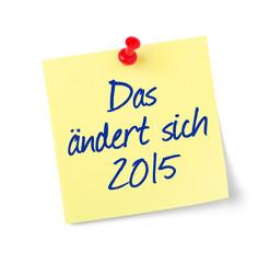 Notizzettel - Das ändert sich 2015