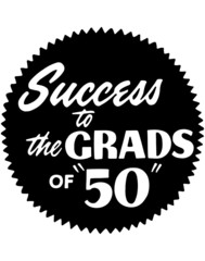 Success To The Grads Of 50