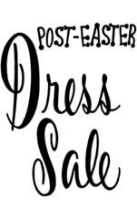 Post Easter Dress Sale